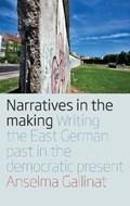 Narratives in the Making | Anselma Gallinat |