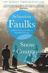Snow country   Sebastian Faulks   9781786330192