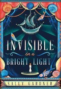Invisible in a bright land | sally gardner |