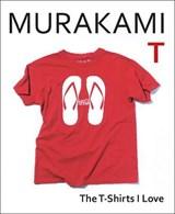 Murakami t: the t-shirts i love   haruki murakami   9781787303195
