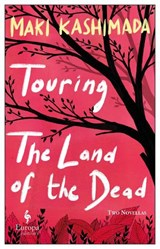 Touring the Land of the Dead   Maki Kashimada   9781787702806