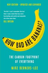 How bad are bananas?: the carbon footprint of everything   Mike Berners-Lee   9781788163811
