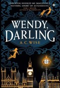 Wendy, darling | A C Wise |