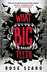 What Big Teeth | Rose Szabo | 9781789097818