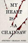 My Heart is a Chainsaw | Stephen Graham Jones |