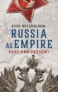 Russia as empire   Kees Boterbloem  