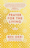 Prayer for the living | Ben Okri |