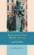 Russia and the Dutch Republic, 1566-1725 | Kees Boterbloem |