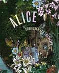 Alice: curiouser and curiouser | Bailey, Kate ; Sladen, Simon |