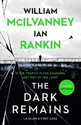 The dark remains | Ian Rankin, Rankin ; William McIlvanney, McIlvanney | 9781838854119