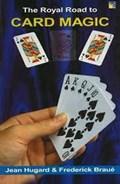 The Royal Road to Card Magic   Jean Hugard & Frederick Braue  