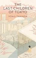 Last children of tokyo | Yoko Tawada |