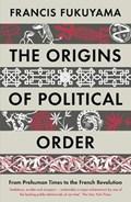 Origins of political order   Francis Fukuyama  