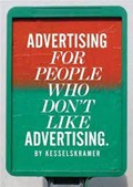 Advertising for People Who Don't Like Advertising | Kesselskramer |
