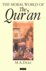 The Moral World of the Qur'an | M.A. Draz | 9781860644221