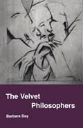 Velvet Philosophers   Barbara Day  
