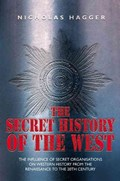 The Secret History of the West   Nicholas Hagger  