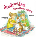Josh and Jaz Have Three Mums   Hedi Argent  