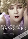 How To Cure A Hangover   Andrew Irving  