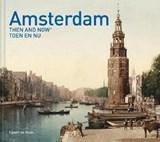 Amsterdam then and now | egbert de haan | 9781910904855