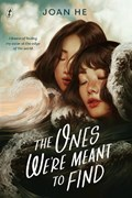 The Ones We're Meant To Find | HE, Joan |