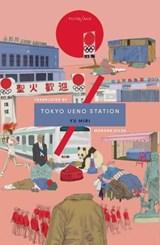 Tokyo ueno station   Yu Miri   9781911284161