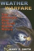 Weather Warfare   Jerry E. Smith  