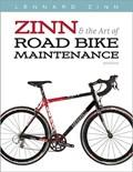 Zinn & the Art of Road Bike Maintenance   Zinn, Lennard  