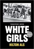 White Girls | ALS, Hilton |