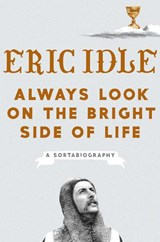 Always Look on the Bright Side of Life | Idle, Eric | 9781984822581