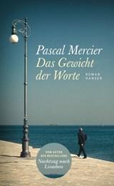 Das Gewicht der Worte | Pascal Mercier | 9783446265691