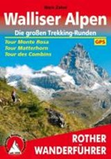 Walliser Alpen. Die großen Trekking-Runden | Mark Zahel | 9783763344277