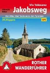 Jakobsweg - Via Tolosana | Albrecht Ritter | 9783763345083
