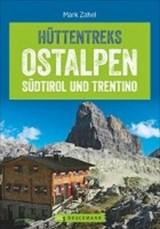 Hüttentreks Ostalpen - Südtirol und Trentino | Mark Zahel | 9783765449697