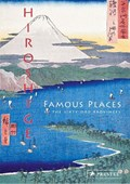 Hiroshige: famous places in the sixty-odd provinces   Anne Sefrioui  