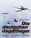 Die deutschen Jagdflieger | Winter, F, Franz |