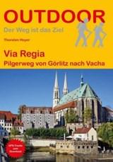 Via Regia Pilgerweg von Görlitz nach Vacha - 450 km - wandelgids | HOYER, ten, Thorsten | 9783866866317