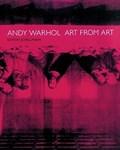 Andy Warhol: Art from Art | Jorg Schellmann |