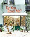 Do you read me? : bookshops around the world   Marianne Julia ; gestalten Strauss  