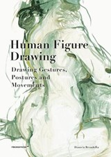 Human Figure Drawing: Drawing Gestures, Postures and Movements   Daniela Brambilla   9788417412340