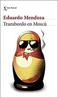 Transbordo en Moscu   Eduardo Mendoza  