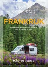Take the slow road Frankrijk | Martin Dorey | 9789000356461