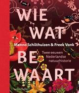 Wie wat bewaart | Menno Schilthuizen ; Freek Vonk | 9789000362493