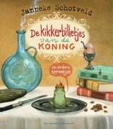 De kikkerbilletjes van de koning en andere sprookjes   Janneke Schotveld   9789000364893