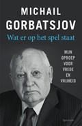 Wat er op het spel staat | Michail Gorbatsjov |