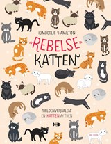 Rebelse katten   Kimberlie Hamilton   9789000366859