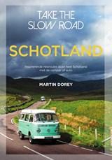 Take the slow road Schotland | Martin Dorey | 9789000368211