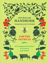 Duurzaam handboek voor de luie tuinier   Loethe Olthuis   9789000372300