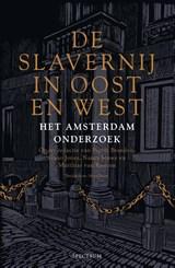 De slavernij in Oost en West   Pepijn Brandon ; Guno Jones ; Nancy Jouwe ; Matthias van Rossum   9789000372867
