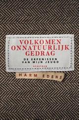 Volkomen onnatuurlijk gedrag | Harm Edens | 9789000376568
